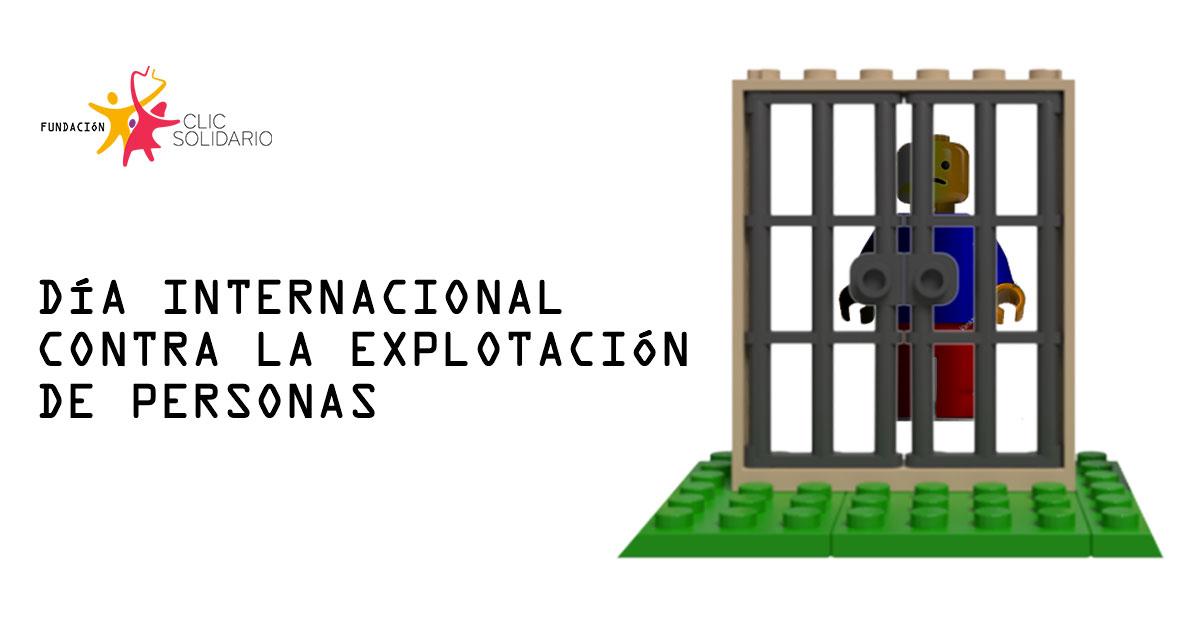 DIA INTERNACIONAL CONTRA LA EXPLOTACION DE PERSONAS